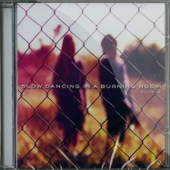 SLOW DANCING IN A BURNING ROOM (CD)