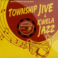 SOUL SAFARI PRESENTS TOWNSHIP JIVE & KWELA JAZZ VOL.3 (LP)