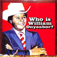 WHO IS WILLIAM ONYEABOR? (3X12 LP + MP3)