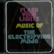 FLASH YOUR LIGHTS - THE MUSIC OF ELECTRIFYING MOJO (CD)