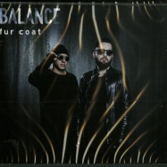 BALANCE PRESENTS FUR COAT (CD)