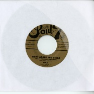 WHAT ABOUT THE CHILD (7 INCH)