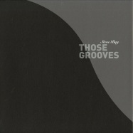 THOSE GROOVES / TELL ME WHY (VINYL VERSION)