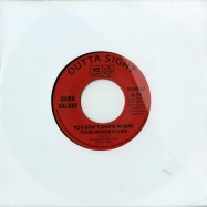 YOU DONT KNOW WHERE YOUR INTEREST LIES (7 INCH)
