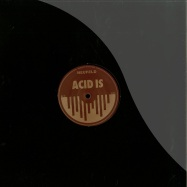 ACID IS (MARK HAWKINS, PAUL BIRKEN RMXS)