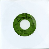 JUST SAY YOU RE WANTED (AND NEEDED) (7 INCH)