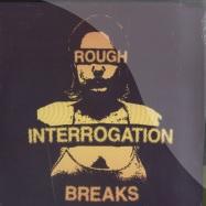 ROUGH INTERROGATION BREAKS