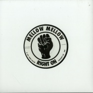 MELLOW MELLOW RIGHT ON (7 INCH)