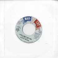 I STILL CAN T GET YOU / YOUR LOVE HAS GOT ME DOWN (7 INCH)