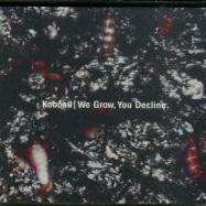 WE GROW, YOU DECLINE (CD)