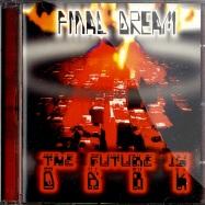 THE FUTURE IS DARK (CD)
