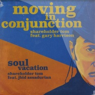 MOVING IN CONJUNCTION / SOUL VACATION (7 INCH)