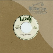 RIGHTEOUS LAND (7 INCH)
