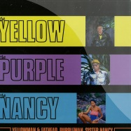 THE YELLOW, THE PURPLE AND THE NANCY (LP)