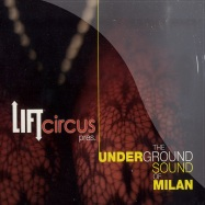LIFT CIRCUS PRES. THE UNDERGROUND SOUND OF MILAN (2CD)