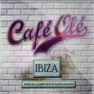 CAFE OLE IBIZA MIXED BY ALBERT NEVE & RAFHA MADRID (2XCD)