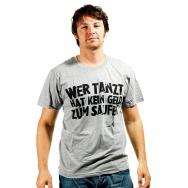 Wer tanzt hat kein Geld zum Saufen Shirt (Grey)