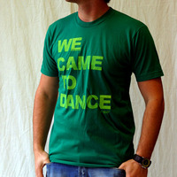 We Came To Dance Logoshirt (Green)