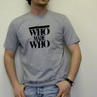 Who Made Who Shirt (Black Logo)