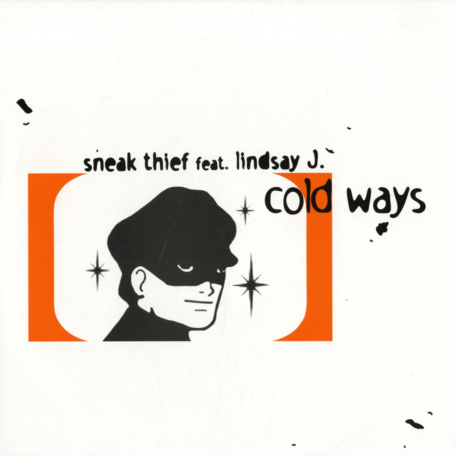 Sneak Thief feat Lindsay J - COLD WAYS