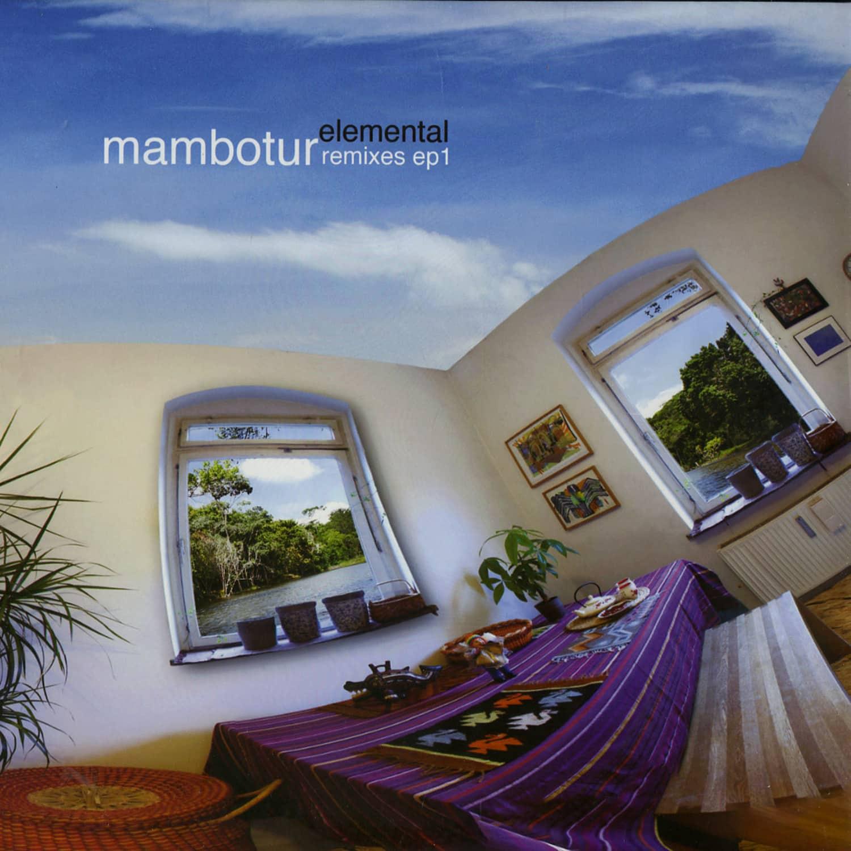 Mambotur - ELEMENTAL REMIXES EP 1