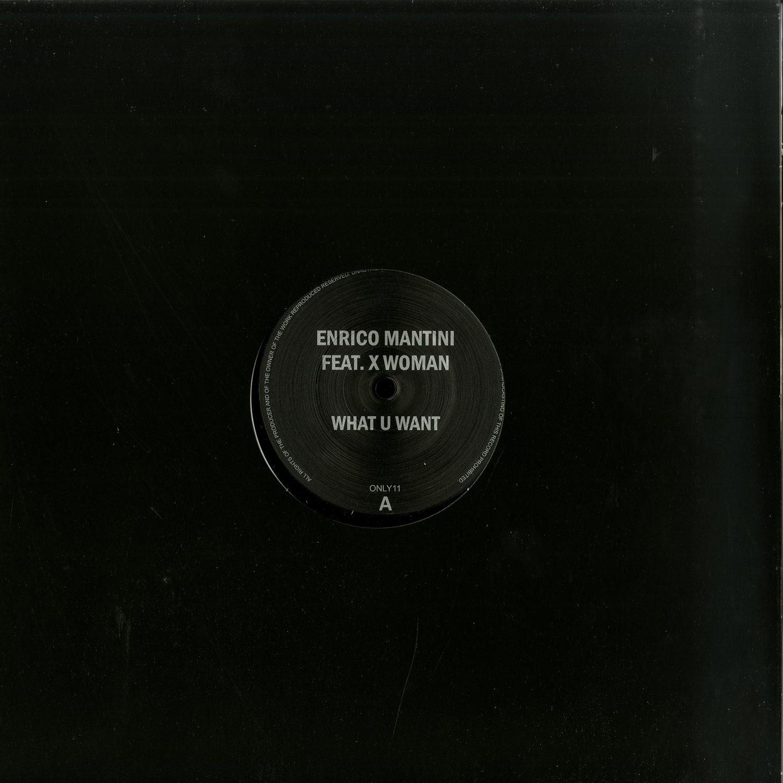Enrico Mantini feat. X Woman - WHAT U WANT