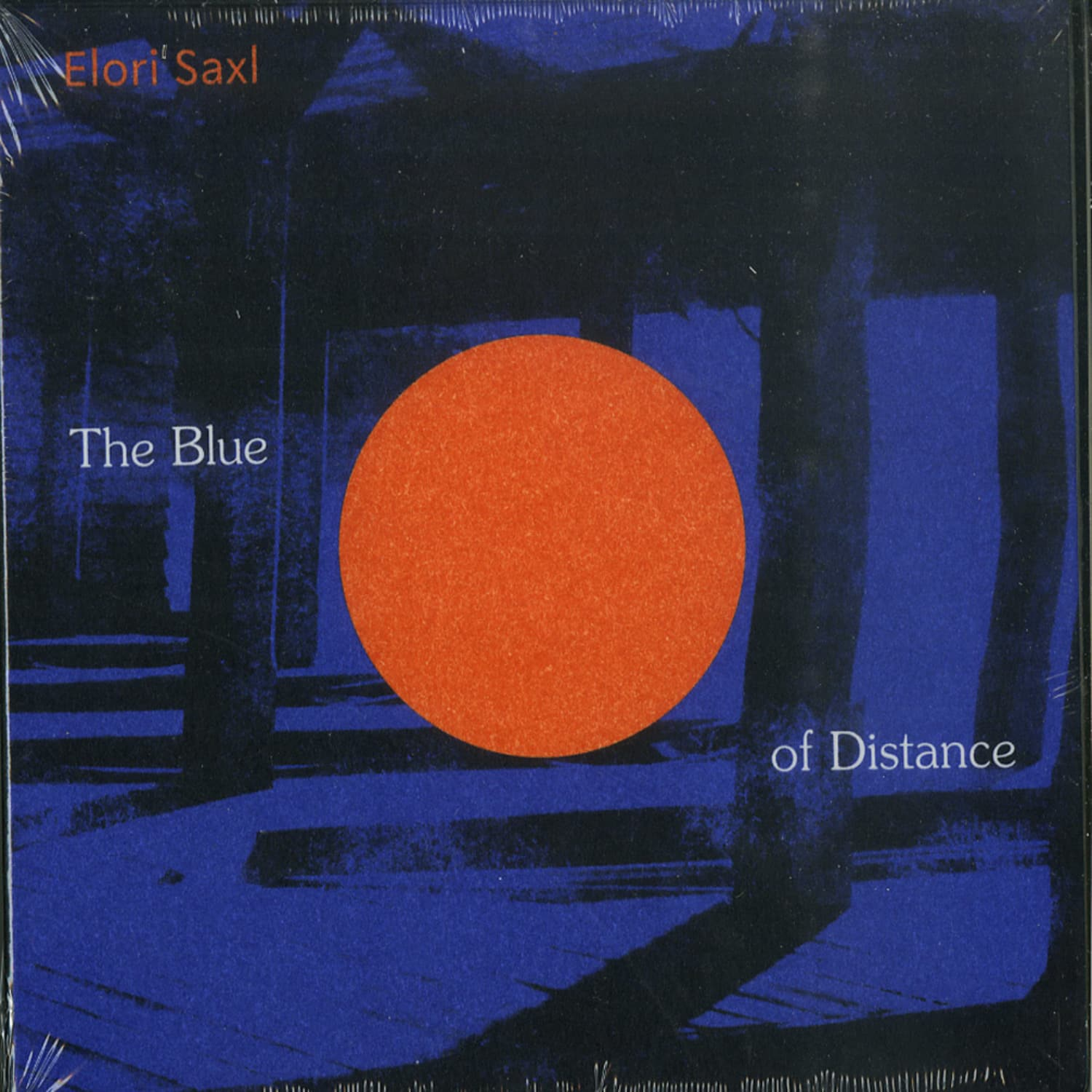 Elori Saxl - THE BLUE OF DISTANCE