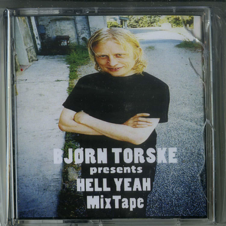 Bjorn Torske - BJORN TORSKE PRESENTS HELL YEAH MIXTAPE