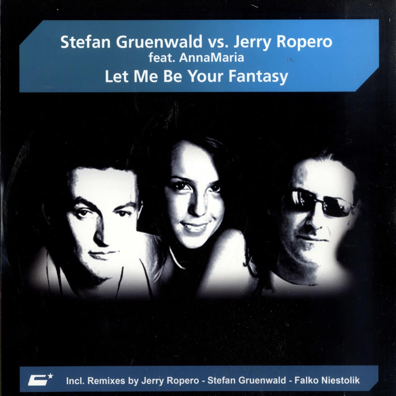 Stefan Gruenwald vs Jerry Ropero - LET ME BE YOUR FANTASY