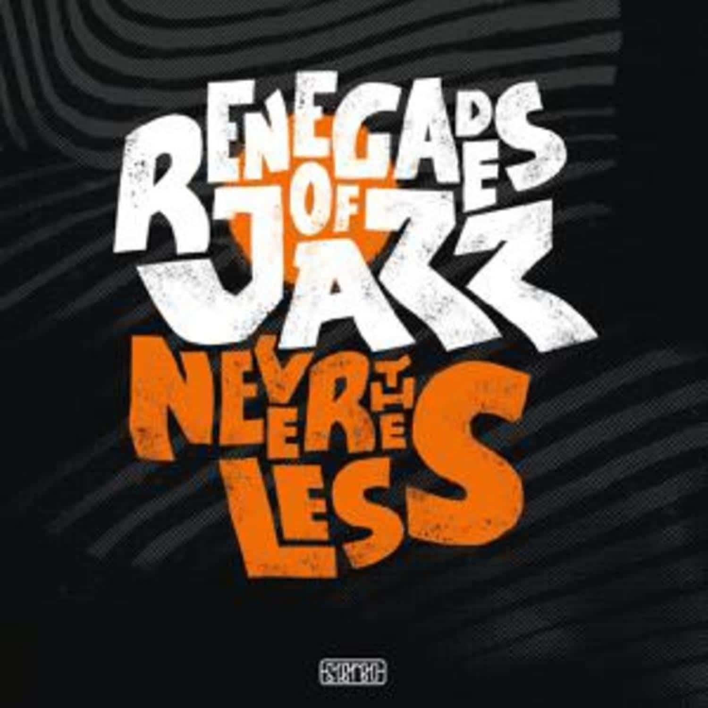 Renegades Of Jazz - NEVERTHELESS