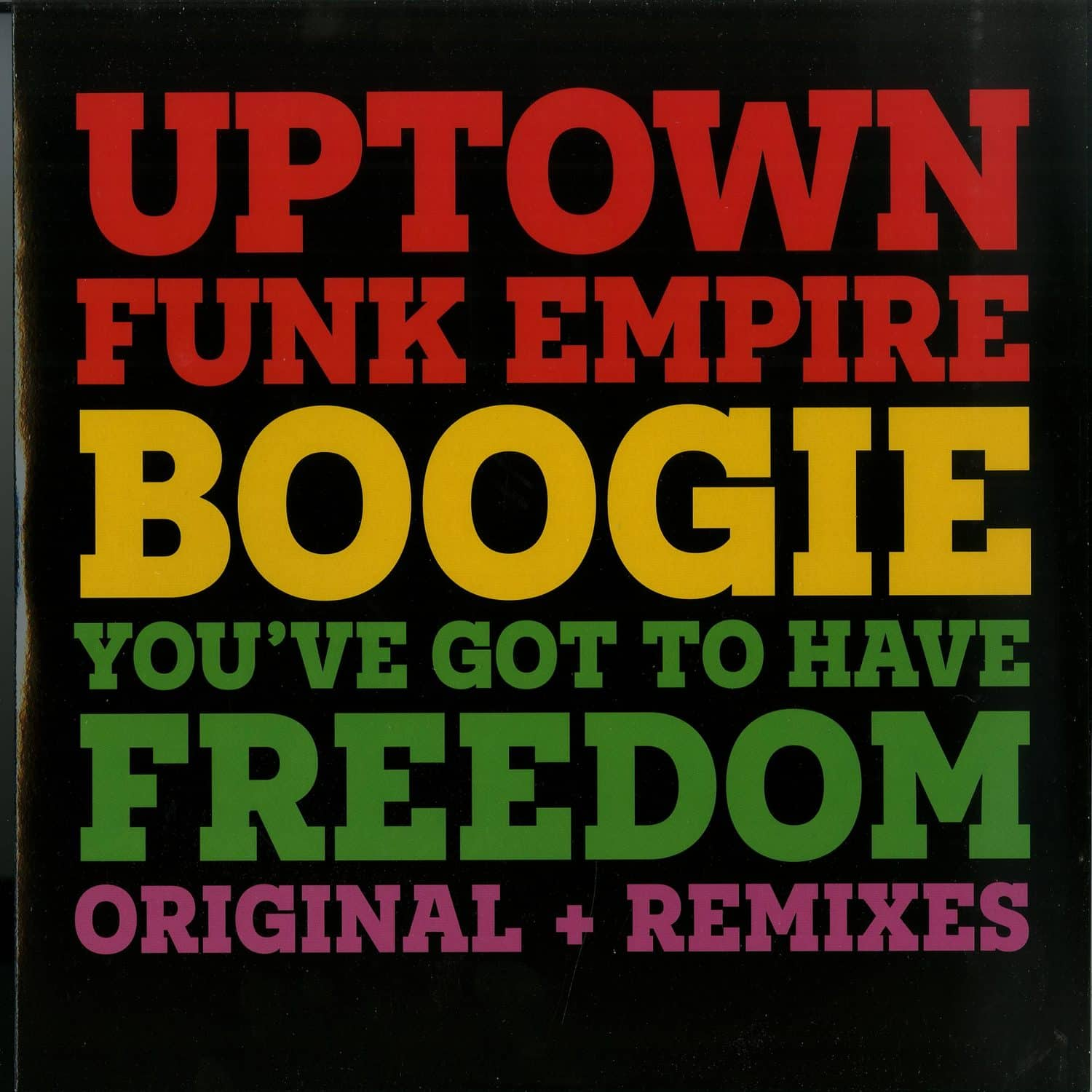 Uptown Funk Empire - BOOGIE / YOUVE GOT TO HAVE FREEDOM