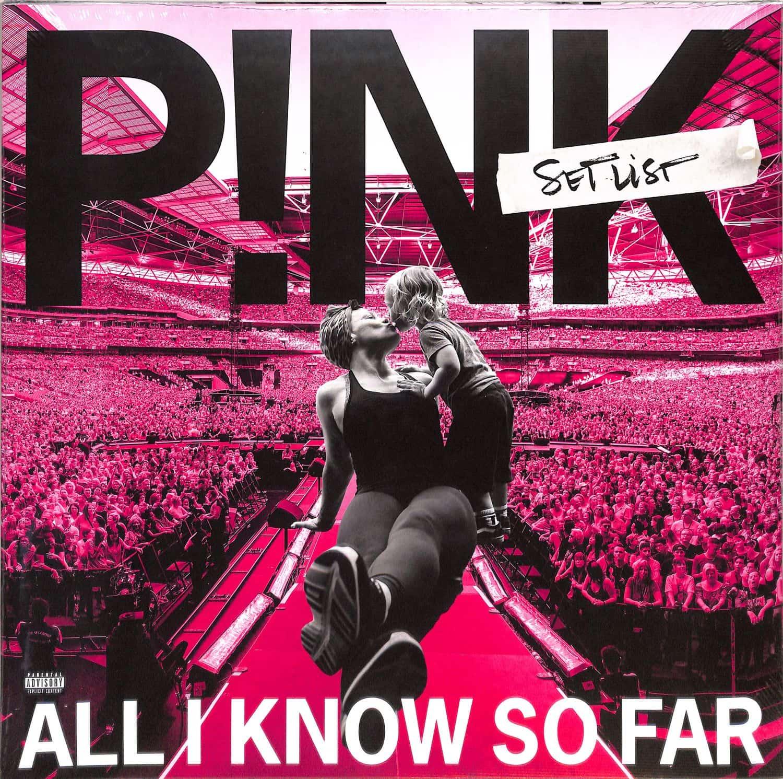 Pink - ALL I KNOW SO FAR: SETLIST