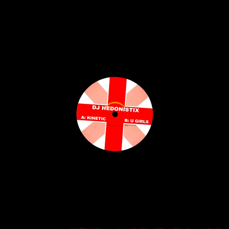 DJ Hedonistix - KINETIC / U GIRLS