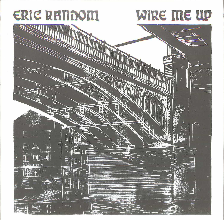 Eric Random - WIRE ME UP