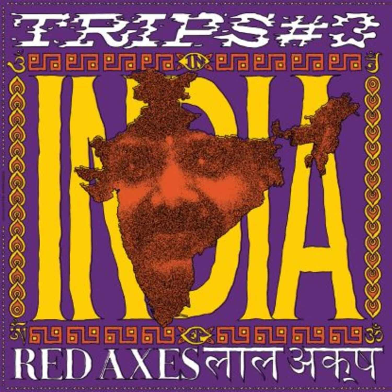 Red Axes - TRIPS 3: INDIA