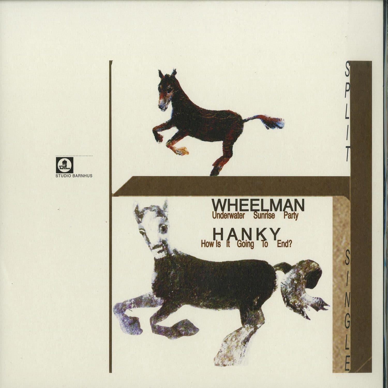 Wheelman/ Hanky - SPLIT SINGLE