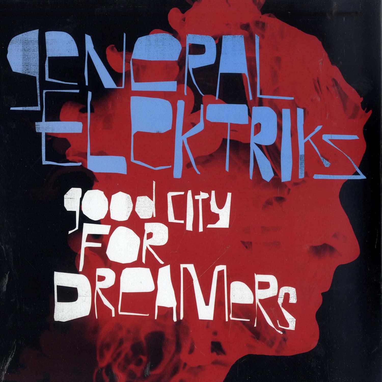 General Elektriks - GOOD CITY FOR DREAMERS
