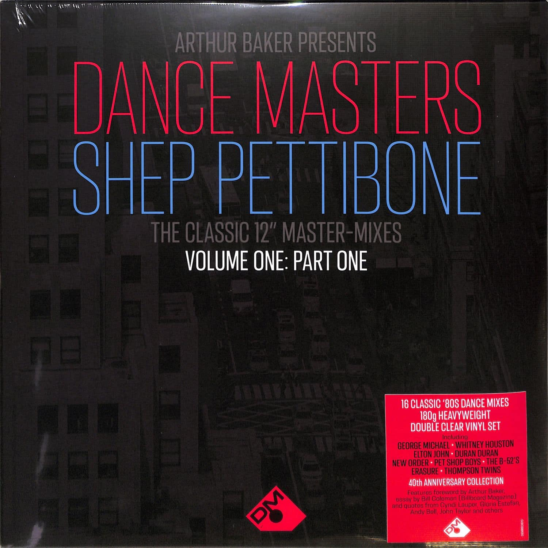 Arthur Baker Pres. Dance Masters - THE SHEP PETTIBONE MASTER - MIXES VOL. ONE PART ONE