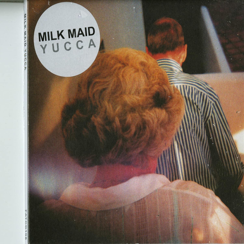 Milk Maid - YUCCA