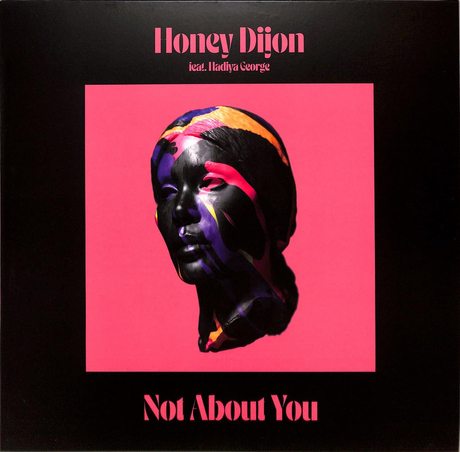 Honey Dijon featuring Hadiya George - NOT ABOUT YOU