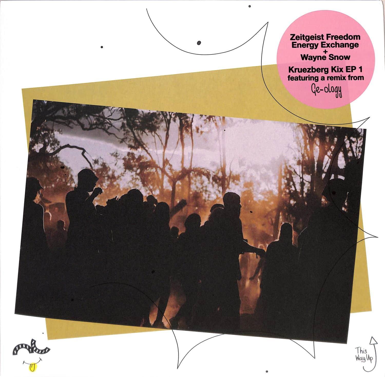 Zeitgeist Freedon Eanergy Exchange + Wayne Snow - KRUZEBERG KIX EP 1
