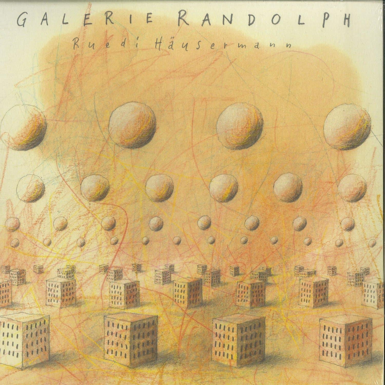 Ruedi Haeusermann - GALERIE RANDOLPH
