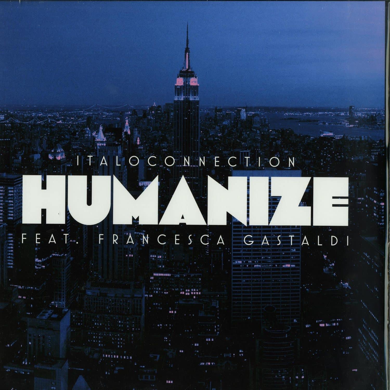 Italoconnection - HUMANIZE REMIXES EP
