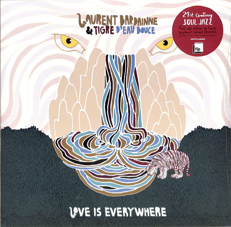 Laurent Bardainne & Tigre D Eau Douce - LOVE IS EVERYWHERE