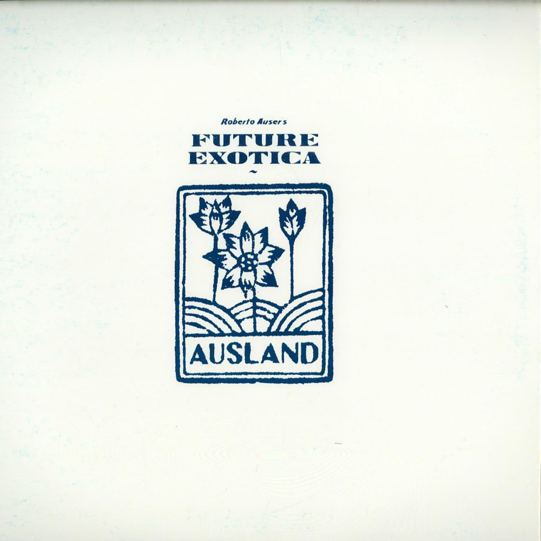 Roberto Auser - FUTURE EXOTICA