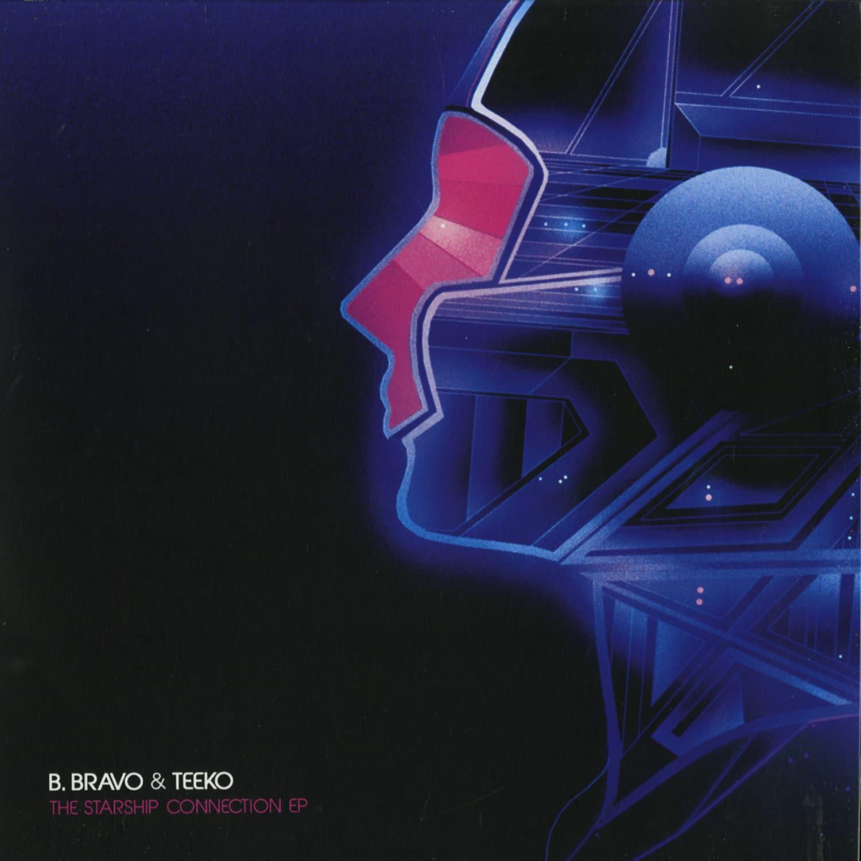 B. Bravo & Teeko - THE STARSHIP CONNECTION EP