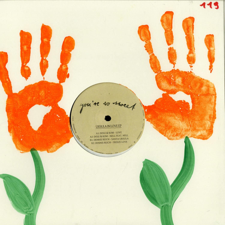 Dole & Kom / Dennis Reich - URSULA IN LOVE EP