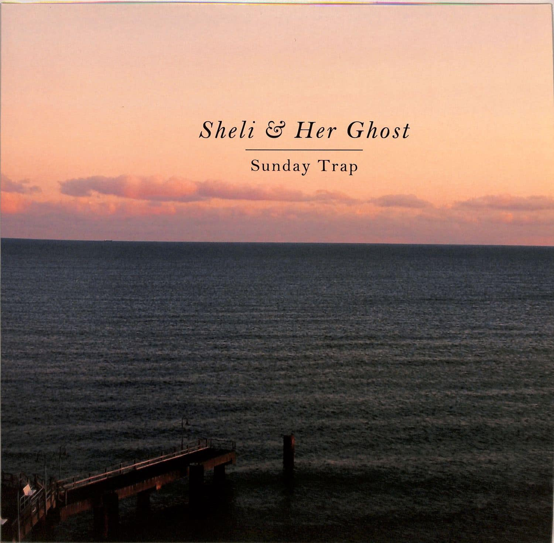 Sheli & Her Ghost - SUNDAY TRAP