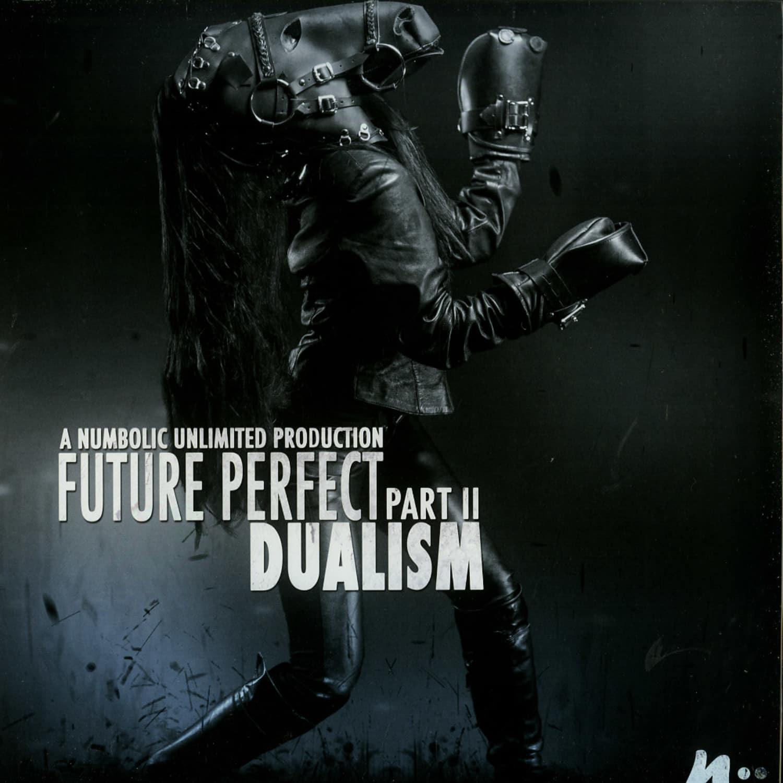 Dualism - FUTURE PERFECT PT II
