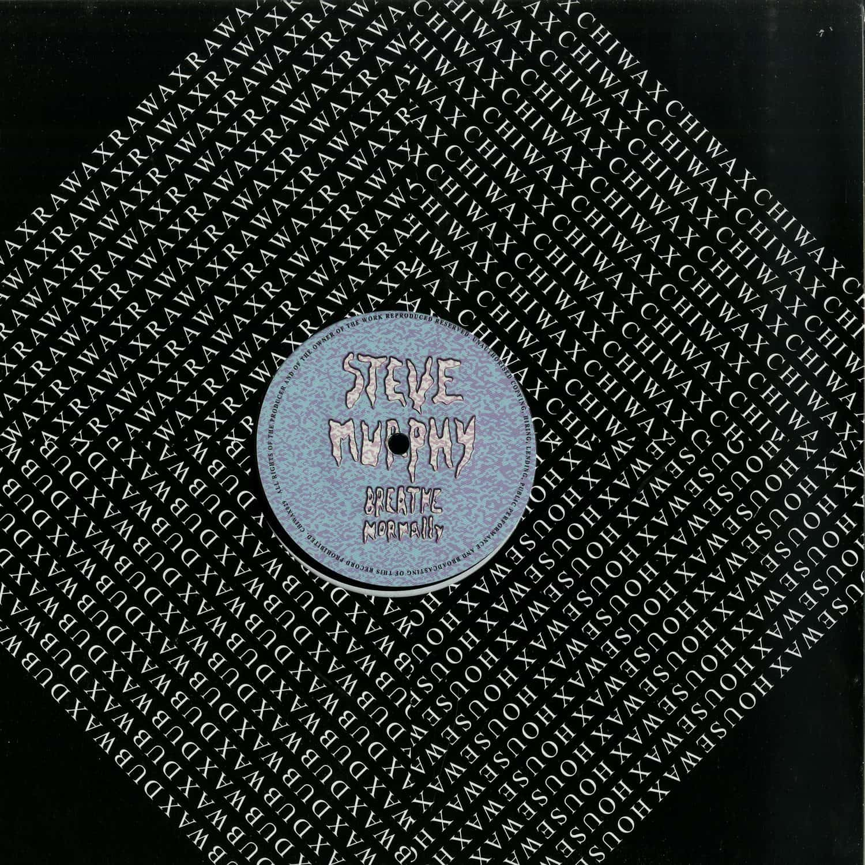 Steve Murphy - BREATHE NORMALLY EP